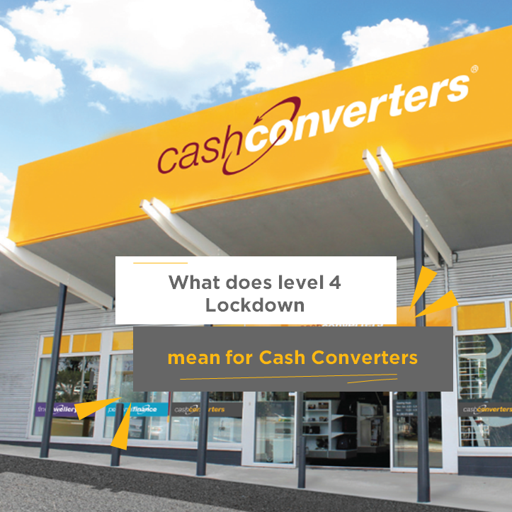 What does level 4 Lockdown mean for Cash Converters