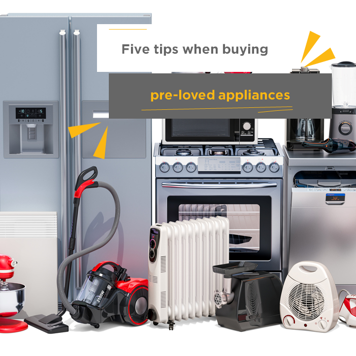 Five tips when buying pre-loved appliances