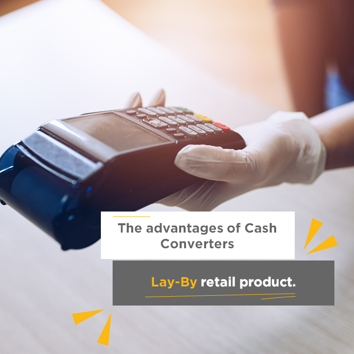 Advantages of Cash Converters lay-by retail product